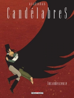 Couverture Candélabres, tome 3 : Incandescence