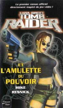 Couverture Tomb Raider (roman), tome 1 : Tomb Raider et l'Amulette de Pouvoir
