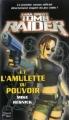 Couverture Tomb Raider (roman), tome 1 : Tomb Raider et l'Amulette de Pouvoir Editions Fleuve 2004