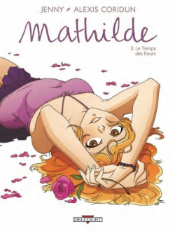 Couverture Mathilde, tome 3 : Le temps des fleurs