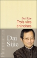 Couverture Trois vies chinoises Editions Flammarion 2011