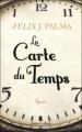 Couverture La trilogie victorienne, tome 1 : La carte du temps Editions Robert Laffont 2011