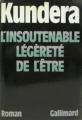 Couverture L'insoutenable légèreté de l'être Editions Gallimard  1984