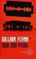 Couverture Sur ma peau Editions Le Livre de Poche (Thriller) 2010