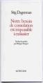 Couverture Notre besoin de consolation est impossible à rassasier Editions Actes Sud 1993