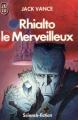 Couverture La Terre mourante, tome 4 : Rhialto le Merveilleux Editions J'ai Lu (Science-fiction) 1985