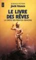Couverture La Geste des Princes-démons, tome 5 : Le Livre des Rêves Editions Presses pocket (Science-fiction) 1982