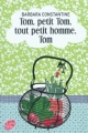 Couverture Tom, petit Tom, tout petit homme, Tom Editions Le Livre de Poche (Jeunesse) 2011