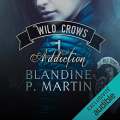 Couverture Wild Crows, tome 1 : Addiction Editions Audible studios 2019