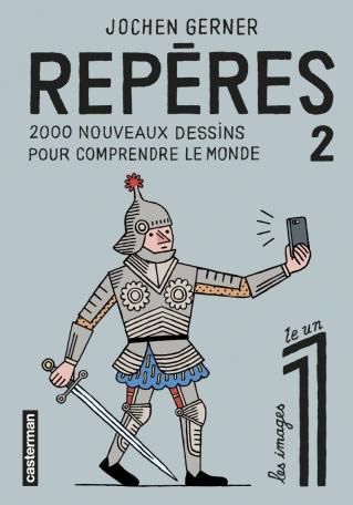 Couverture Repères, tome 2 : 2000 nouveaux dessins pour comprendre le monde