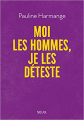 Couverture Moi les hommes, je les déteste Editions Seuil 2020