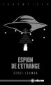 Couverture Espion de l'étrange Editions Les Moutons Electriques (Hélios) 2020