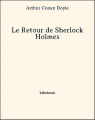 Couverture Résurrection de Sherlock Holmes / Le Retour de Sherlock Holmes Editions Bibebook 2013