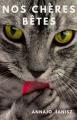 Couverture Nos chères Bêtes Editions Autoédité 2015
