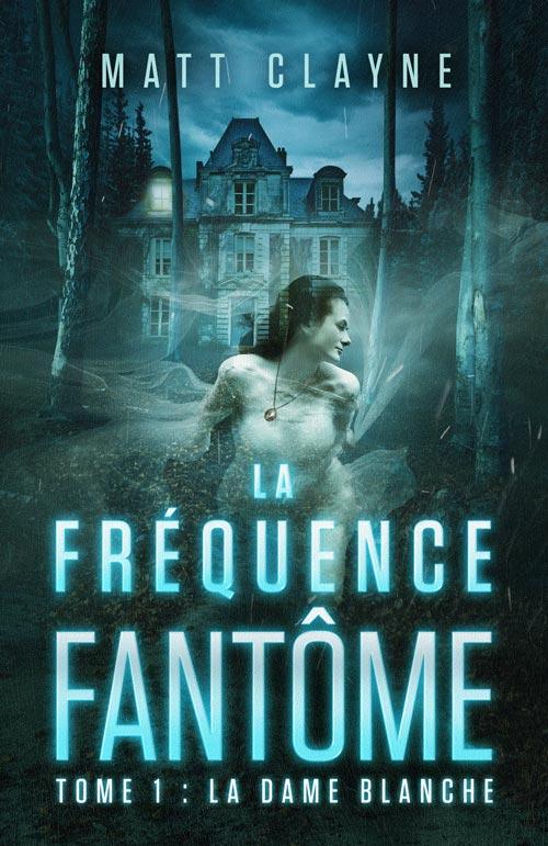 Couverture La Fréquence Fantôme, tome 1 : La Dame Blanche