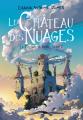 Couverture Les Châteaux / La Trilogie de Hurle, tome 2 : Le Château des Nuages Editions Ynnis 2020