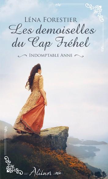 Couverture Les demoiselles du Cap Fréhel, tome 1 : Indomptable Anne