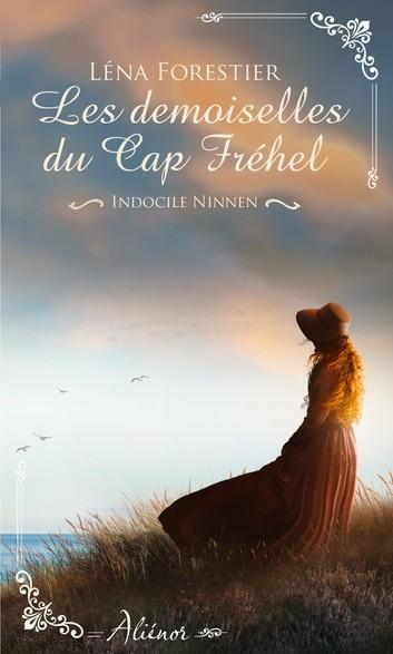 Couverture Les demoiselles du Cap Fréhel, tome 2 : Indocile Ninnen