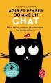 Couverture Agir et penser comme un chat Editions Le Livre de Poche 2020