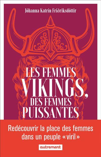 Couverture Les femmes vikings, des femmes puissantes