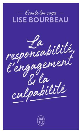 Couverture Écoute ton corps : La responsabilité, l'engagement et la culpabilité