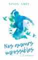 Couverture Nos amours impossibles, tome 2 : Te retrouver Editions Autoédité 2020