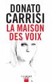 Couverture La maison des voix Editions Calmann-Lévy (Noir) 2020