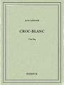 Couverture Croc-Blanc / Croc Blanc Editions Bibebook 2015