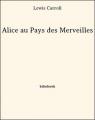 Couverture Alice au Pays des Merveilles / Les aventures d'Alice au Pays des Merveilles Editions Bibebook 2013