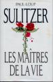 Couverture Les Maîtres de la vie Editions France Loisirs 1997