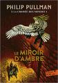 Couverture À la croisée des mondes, tome 3 : Le Miroir d'ambre Editions Folio  (Junior) 2013
