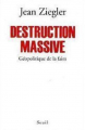 Couverture Destruction Massive - Géopolitique de la faim Editions Seuil 2011