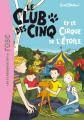 Couverture Le club des cinq et les saltimbanques / Le club des cinq et le cirque de l'étoile Editions Hachette (Bibliothèque Rose) 2010