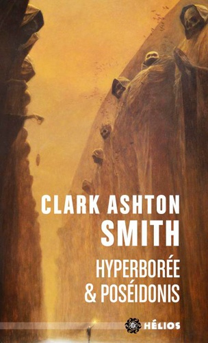 Couverture Intégrale Clark Ashton Smith (3 tomes), tome 2 : Mondes premiers, Hyperborée & Poséidonis