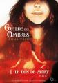 Couverture La Guilde des Ombres, tome 1 : Le don de mort, partie 1 Editions Plume blanche 2021