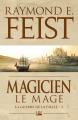 Couverture Les Chroniques de Krondor / La Guerre de la Faille, tome 2 : Magicien, Le mage Editions Bragelonne (Fantasy) 2018