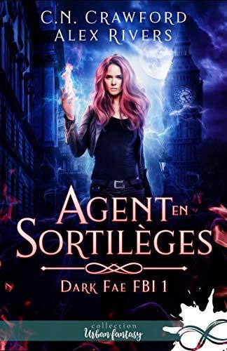 Couverture Dark Fae FBI, tome 1 : Agent en sortilèges