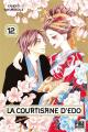Couverture La courtisane d'Edo, tome 12 Editions Pika (Shôjo - Red light) 2020