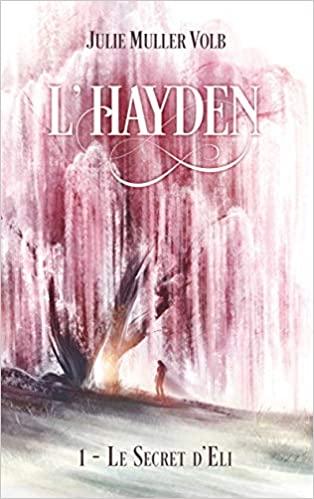 Couverture L'Hayden, tome 1 : Le secret d'Eli / A l'aube d'un nouveau monde, tome 1 : L'hayden