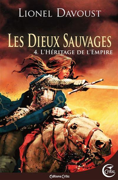 Couverture Les Dieux Sauvages, tome 4 : L'Héritage de l'Empire