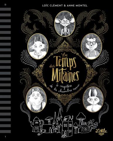 Couverture Le temps des mitaines (roman), tome 1 : Le mystère de la chambre morne