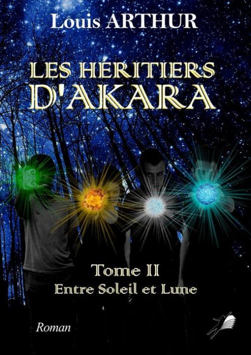 Couverture Les héritiers d'Akara, tome 2 : Entre soleil et Lune