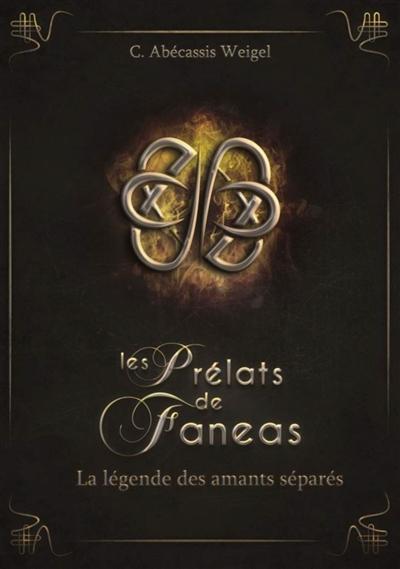 Couverture Les Prélats de Faneas, tome 4 : La légende des amants séparés