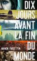Couverture Dix jours avant la fin du monde Editions Gallimard  (Pôle fiction) 2020