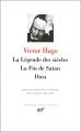 Couverture La Légende des siècles, La Fin de Satan, Dieu Editions Gallimard  (Bibliothèque de la Pléiade) 1950