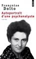 Couverture Autoportrait d'une psychanalyste  Editions Points (Document) 2001