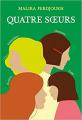 Couverture Quatre soeurs, intégrale Editions L'École des loisirs 2020