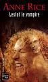 Couverture Chroniques des vampires, tome 02 : Lestat le vampire Editions Fleuve (Noir - Thriller fantastique) 2004