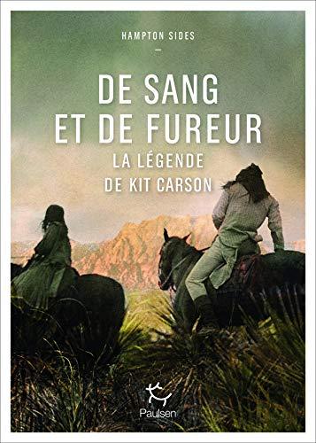 Couverture De sang et de fureur : Kit Carson et la conquête de l'Ouest