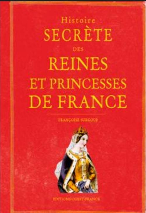 Couverture Histoire secrète des reines et des princesses de France
